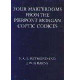Four Martyrdoms from the Pierpont Morgan Coptic (Oxford University Press academic monograph s) (Coptic and English Edition)