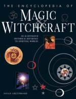 The encyclopedia of magic & witchcraft: an illustrated historical reference to spiritual worlds